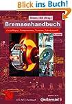 Bremsenhandbuch: Grundlagen, Komponen...