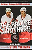 The Bruise Brothers - Hockeys Heavyweight Champions