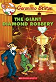 The Giant Diamond Robbery (Geronimo Stilton, No. 44)