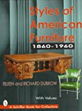 Styles of American Furniture: 1860-1960 (A Schiffer Book for Collectors)