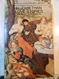 Elizabethan love stories (Penguin Shakespeare library, SL3)