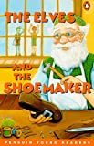Elves and the Shoemaker, The, Level 1, Penguin Young Readers (Penguin Young Readers, Level 1)