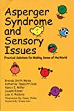 img - for Asperger Syndrome and Sensory Issues: Practical Solutions for Making Sense of the World book / textbook / text book