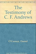 The testimony of C. F. Andrews by Daniel C.…