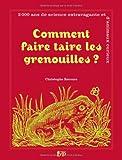 echange, troc Christophe Recoura - Comment faire taire les Grenouilles? 2000 ans de science extravagante et d'animaux curieux