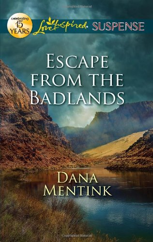Image of Escape from the Badlands (Love Inspired Suspense)