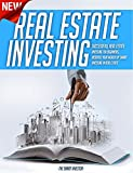 Real Estate Investing: Successful Real Estate Investing For Beginners: Increase Your Wealth By Smart Investing In Real Estate (Real Estate Investment, ... Passive Income, Investing, Property)