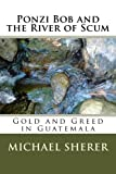 img - for Ponzi Bob and the River of Scum book / textbook / text book