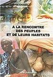 echange, troc Jean-Gabriel Chelala - A la Rencontre des Peuples et de Leurs Habitats