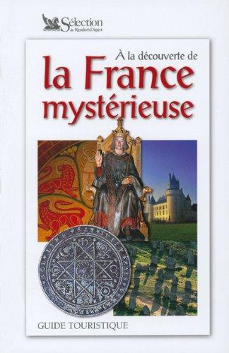 A la découverte de la France mystérieuse - guide touristique