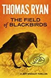 The Field Of Blackbirds: A Jeff Bradley Thriller