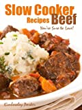Slow Cooker Beef Recipes Youre Sure To love!