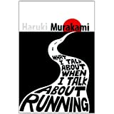 What I Talk About When I Talk About Runningby Haruki Murakami