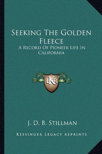 Seeking the Golden Fleece: A Record of Pioneer Life in California