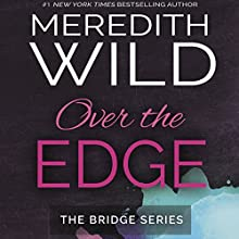 Over the Edge Audiobook by Meredith Wild Narrated by Stephanie Wyles, Ryan MCCarthy, Victor Bevine