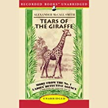 Tears of the Giraffe: More from the No. 1 Ladies' Detective Agency (       UNABRIDGED) by Alexander McCall Smith Narrated by Lisette Lecat