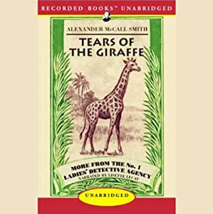 Tears of the Giraffe: More from the No. 1 Ladies' Detective Agency | [Alexander McCall Smith]