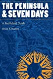 img - for The Peninsula and Seven Days: A Battlefield Guide (This Hallowed Ground: Guides to Civil Wa) book / textbook / text book