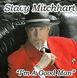 Stacy Mitchhart I'm a Good Man