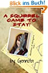 A Squirrel Came To Stay (Adventures o...