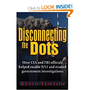 Disconnecting the Dots: How 9/11 Was Allowed to Happen: Kevin Fenton: 9780984185856: Amazon.com: Books