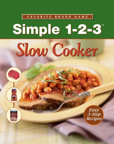 Simple As 1 2 3 Slow Cooker (Favorite Brand Name Recipes) by Publications International