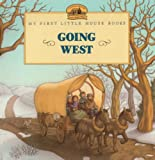 Going West (Turtleback School & Library Binding Edition) (My First Little House Books (Prebound))