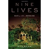 Nine Lives: Death and Life in New Orleans ~ Dan Baum