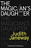 img - for The Magician's Daughter: A Valentine Hill Mystery by Judith Janeway (2015-02-10) book / textbook / text book