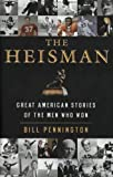 img - for The Heisman: Great American Stories of the Men Who Won by Bill Pennington (2005-09-06) book / textbook / text book