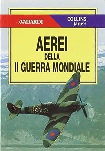 Amazon.it: Aerei della seconda guerra mondiale - - Libri