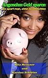 Angenehm Geld sparen - So spart man, ohne zu verzichten