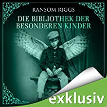 Die Bibliothek der besonderen Kinder (Miss Peregrine 3) Hörbuch von Ransom Riggs Gesprochen von: Simon Jäger