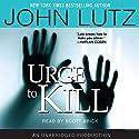 Urge to Kill Audiobook by John Lutz Narrated by Scott Brick