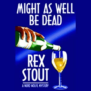 Might As Well Be Dead | [Rex Stout]