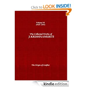The Collected Works of J. Krishnamurti: 1949-1952: Volume 6: The Origin of Conflict