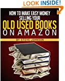 How To Make Easy Money Selling Your Old Used Books On Amazon (5th Edition - Feb. 2014)