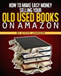 How To Make Easy Money Selling Your O...
