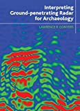 "BOOKS RECEIVED: Lawrence Conyers, ""Interpreting Ground-penetrating Radar for Archaeology,"" reprint ed., (Left Coast Press, 2014)"
