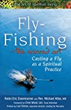 img - for Fly Fishing_The Sacred Art: Casting a Fly as Spiritual Practice (The Art of Spiritual Living) book / textbook / text book