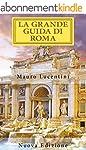 La Grande Guida di Roma: In tre volum...