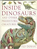 Inside Dinosaurs and Other Prehistoric Creatures (0385311893) by Steve Parker