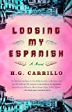 Loosing My Espanish (1400078148) by Carrillo, H. G.