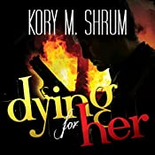 Dying for Her: A Jesse Sullivan Novel Book 3 | Kory M. Shrum
