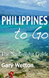 Philippines to Go - The No Bullshit Guide