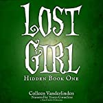 Lost Girl: Hidden, Book 1 | Colleen Vanderlinden