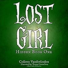 Lost Girl: Hidden, Book 1 (       UNABRIDGED) by Colleen Vanderlinden Narrated by Tonya Cornelisse, Punch Audio