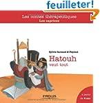 Hatouh veut tout : Les caprices, A pa...