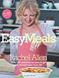 Easy Meals: Over 180 Delicious Recipes to get you Through your Busy Life