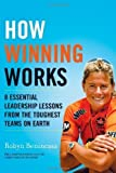 How Winning Works: 8 Essential Leadership Lessons from the Toughest Teams on Earth by Robyn Benincasa (May 22 2012)